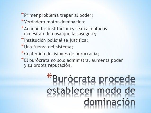 * *Primer problema trepar al poder; *Verdadero motor dominación; *Aunque las instituciones sean aceptadas necesitan defens...