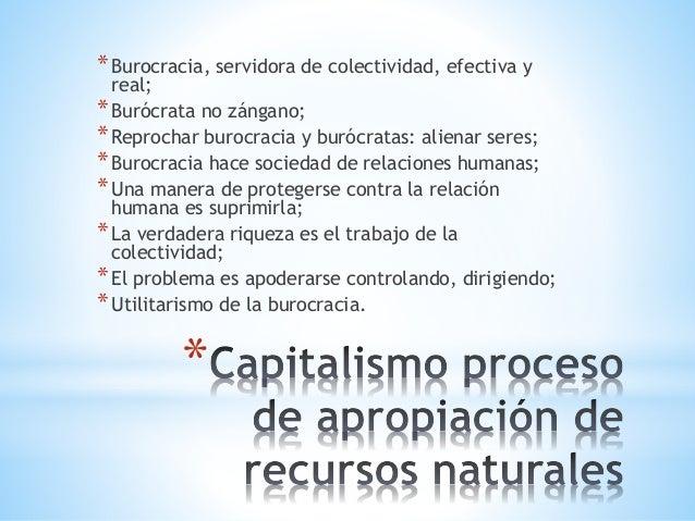 * *Burocracia, servidora de colectividad, efectiva y real; *Burócrata no zángano; *Reprochar burocracia y burócratas: alie...