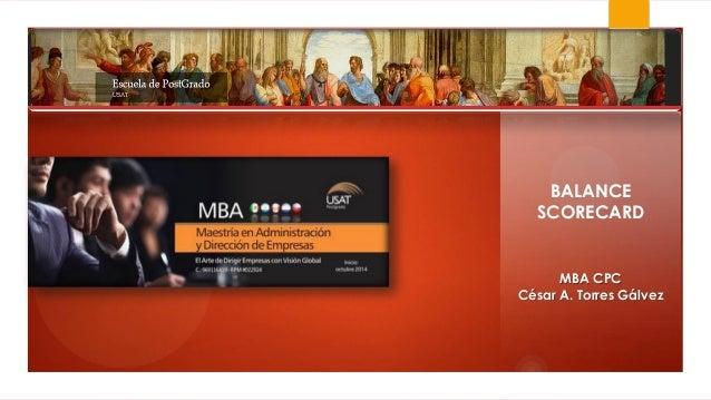 BALANCE SCORECARD MBA CPC César A. Torres Gálvez