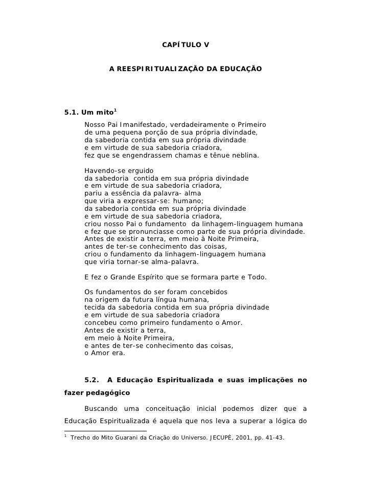 CAPÍTULO V                   A REESPIRITUALIZAÇÃO DA EDUCAÇÃO     5.1. Um mito1         Nosso Pai Imanifestado, verdadeira...