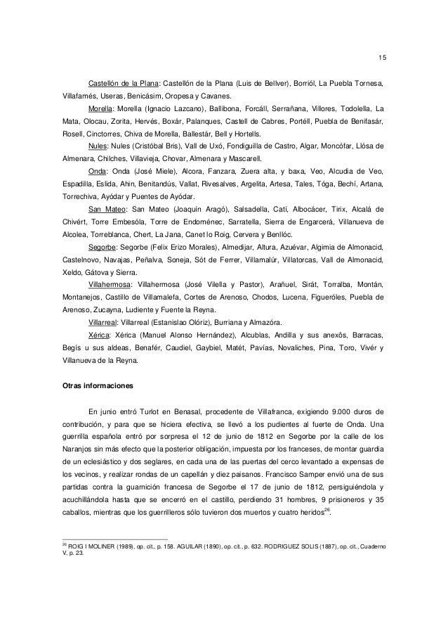 15  Castellón de la Plana: Castellón de la Plana (Luis de Bellver), Borriól, La Puebla Tornesa, Villafamés, Useras, Benicá...