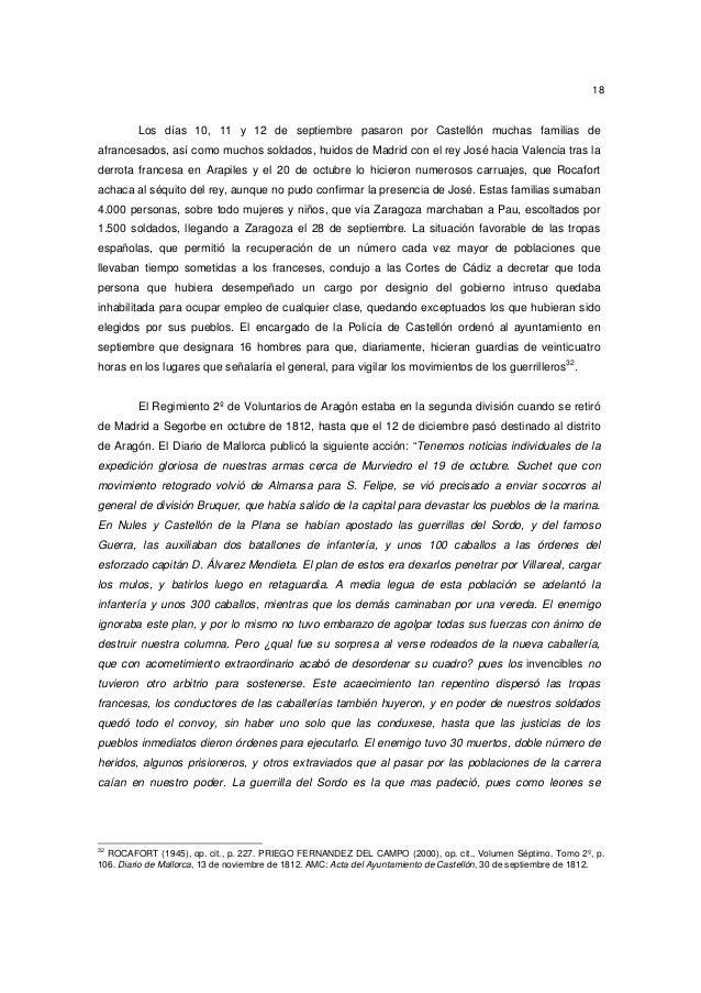 18  Los días 10, 11 y 12 de septiembre pasaron por Castellón muchas familias de afrancesados, así como muchos soldados, hu...
