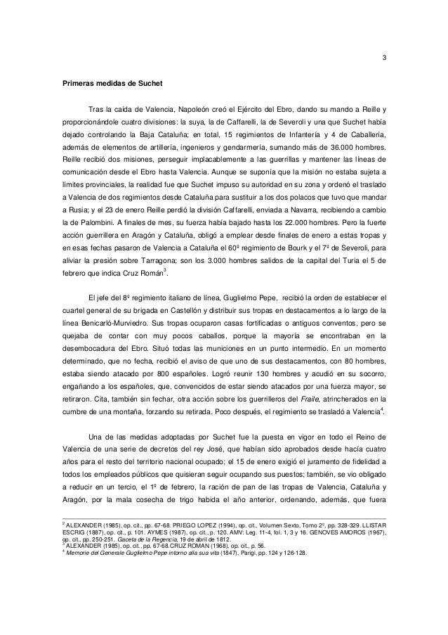 3  Primeras medidas de Suchet  Tras la caída de Valencia, Napoleón creó el Ejército del Ebro, dando su mando a Reille y pr...