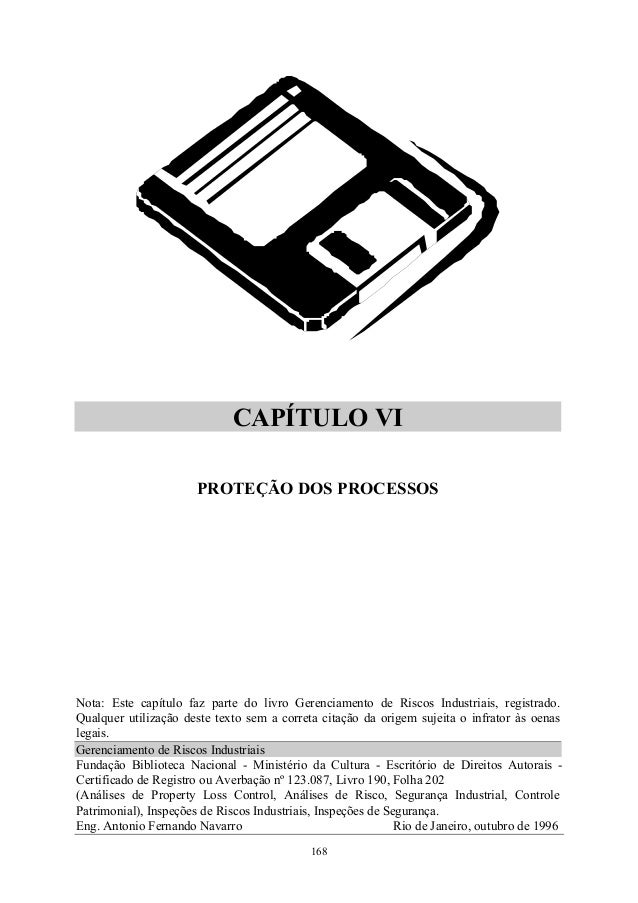 CAPÍTULO VI PROTEÇÃO DOS PROCESSOS  Nota: Este capítulo faz parte do livro Gerenciamento de Riscos Industriais, registrado...