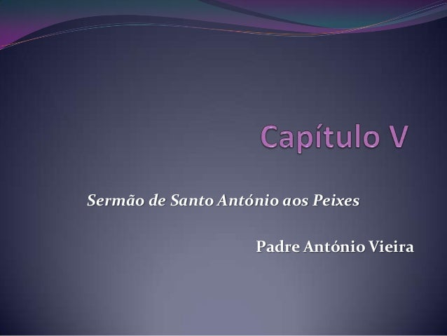 Sermão de Santo António aos Peixes  Padre António Vieira