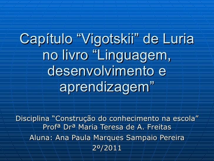 """Capítulo """"Vigotskii"""" de Luria no livro """"Linguagem, desenvolvimento e aprendizagem"""" Disciplina """"Construção do conhecimento ..."""