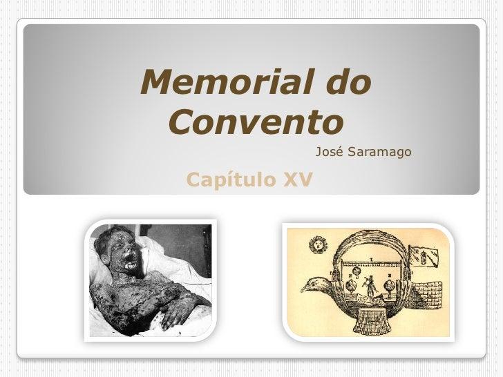 Memorial do Convento                José Saramago  Capítulo XV