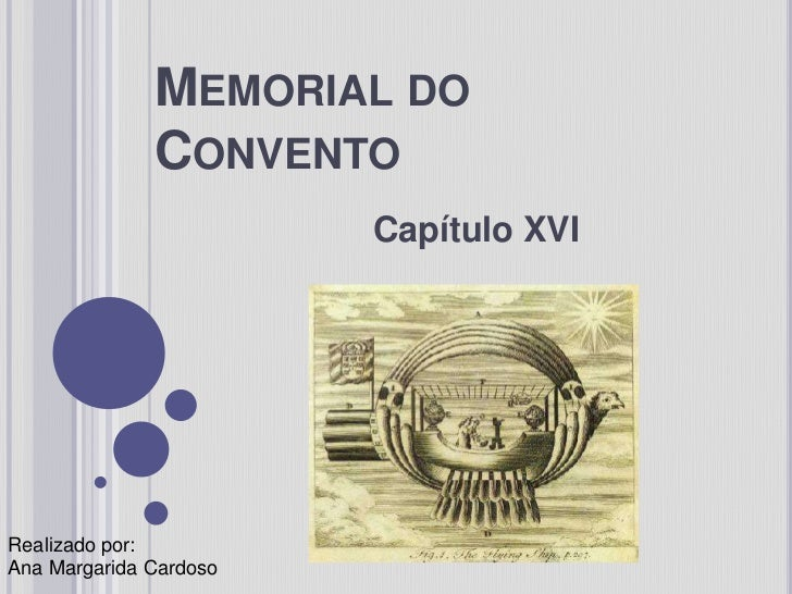Memorial do Convento<br />Capítulo XVI<br />Realizado por:<br />Ana Margarida Cardoso<br />