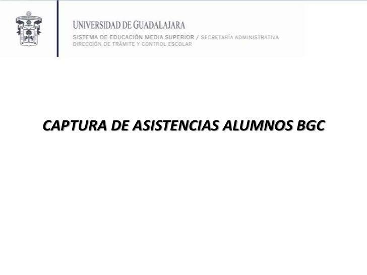 CAPTURA DE ASISTENCIAS ALUMNOS BGC