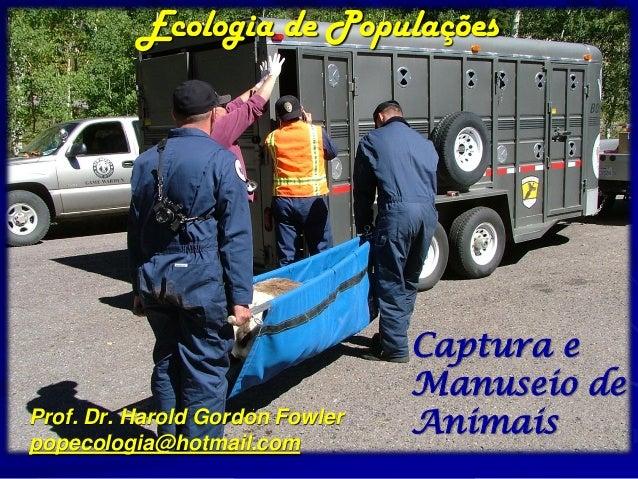 Ecologia de Populações                                 Captura e                                 Manuseio deProf. Dr. Haro...