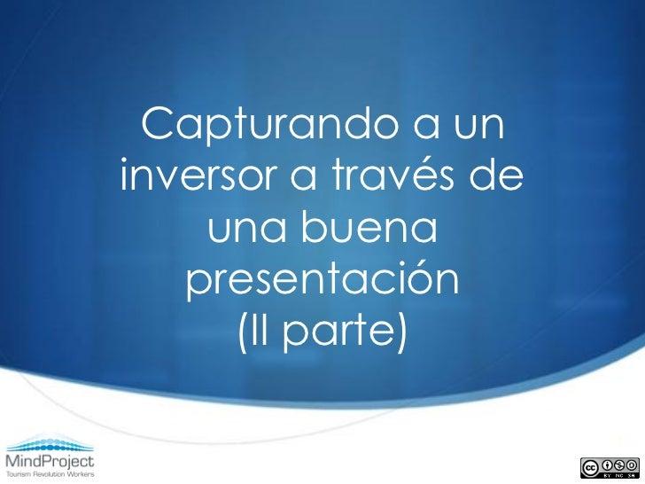 Capturando a uninversor a través de    una buena   presentación      (II parte)