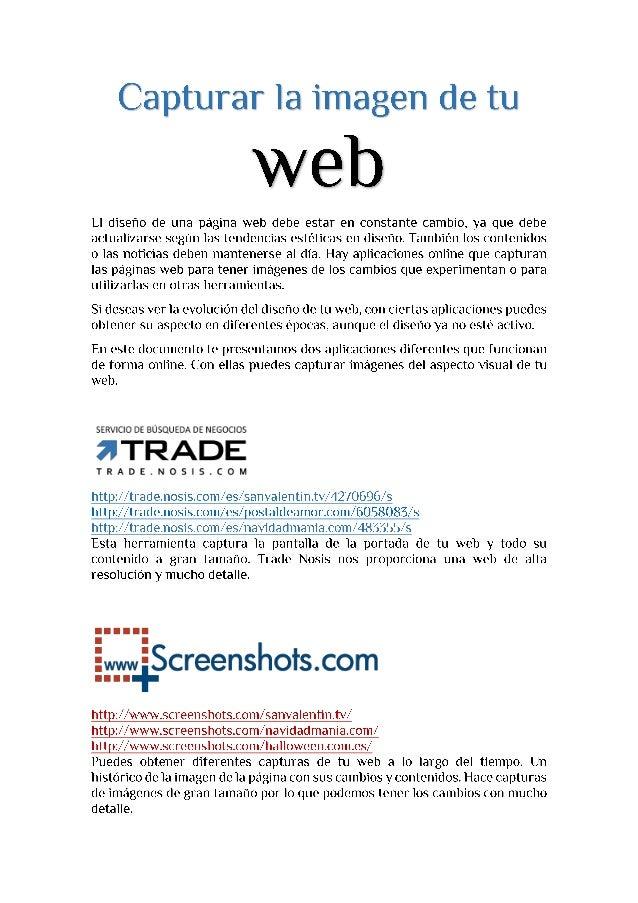 Capturar la imagen de tu  web  El diseño de una página web debe estar en constante cambio,  ya que debe actualizarse según...