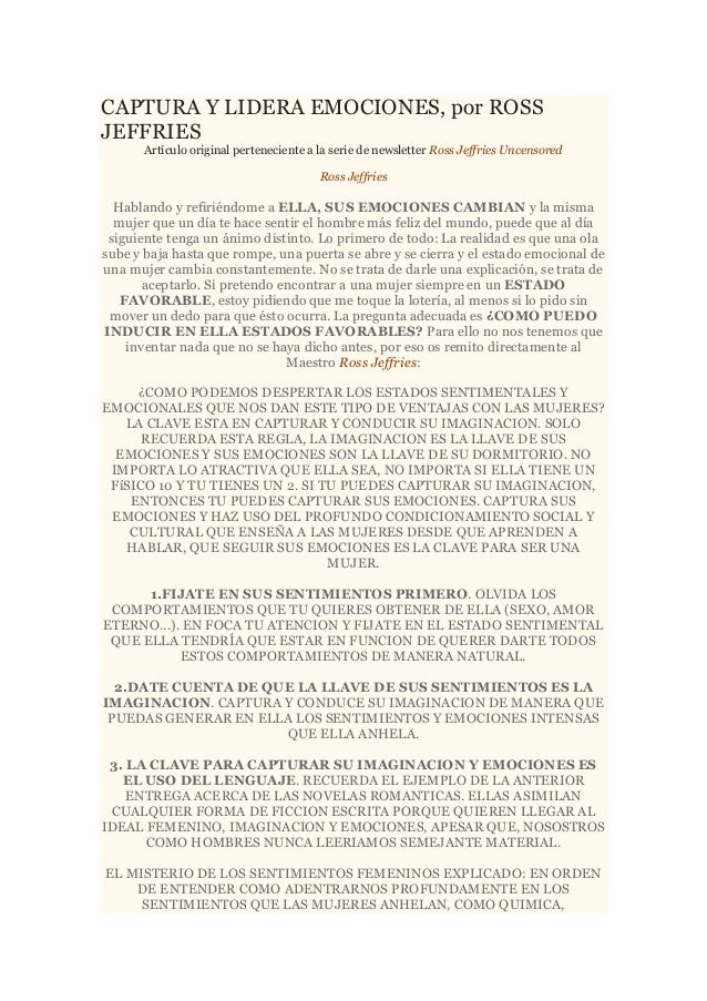 CAPTURA Y LIDERA EMOCIONES, por ROSS JEFFRIES Artículo original perteneciente a la serie de newsletter Ross Jeffries Uncen...