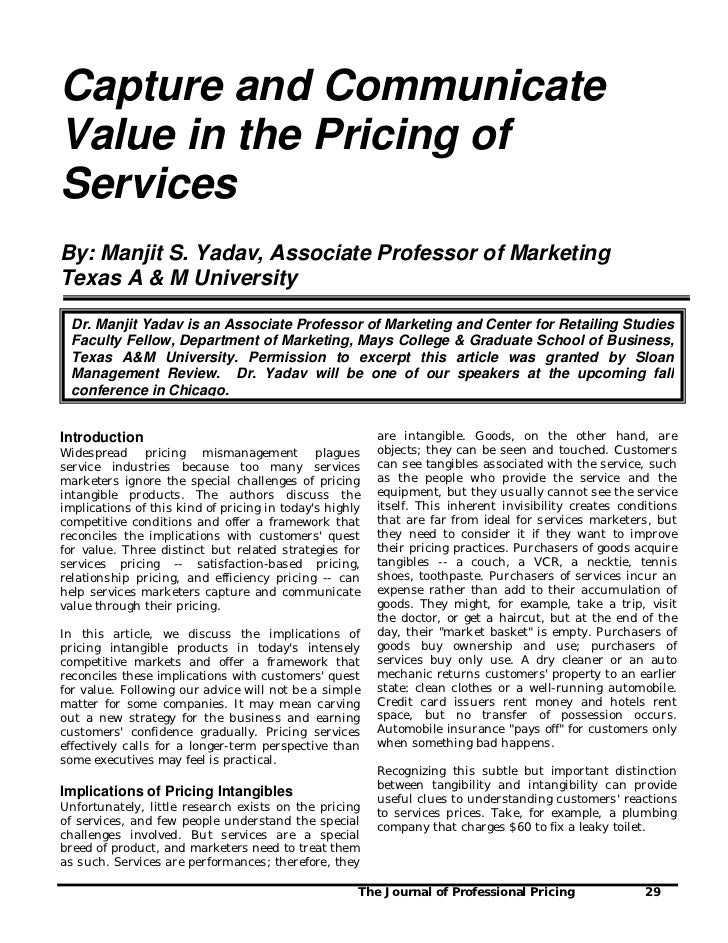 Capture and CommunicateValue in the Pricing ofServicesBy: Manjit S. Yadav, Associate Professor of MarketingTexas A & M Uni...