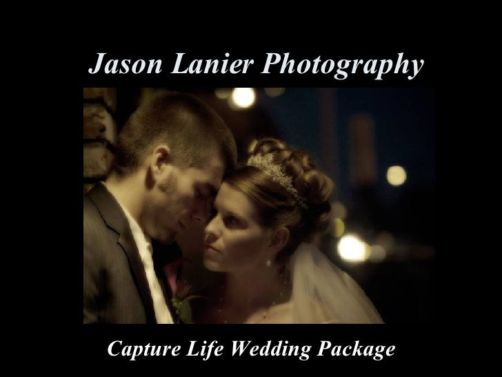Jason Lanier Photography Capture Life Wedding Package