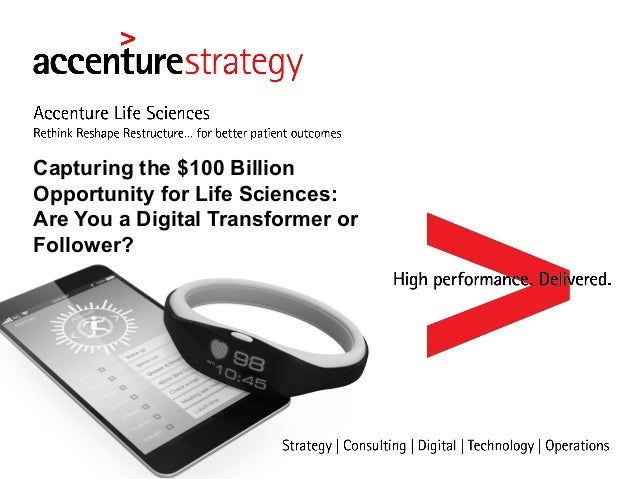 Capturing the $100 Billion Opportunity for Life Sciences: Are You a Digital Transformer or Follower?