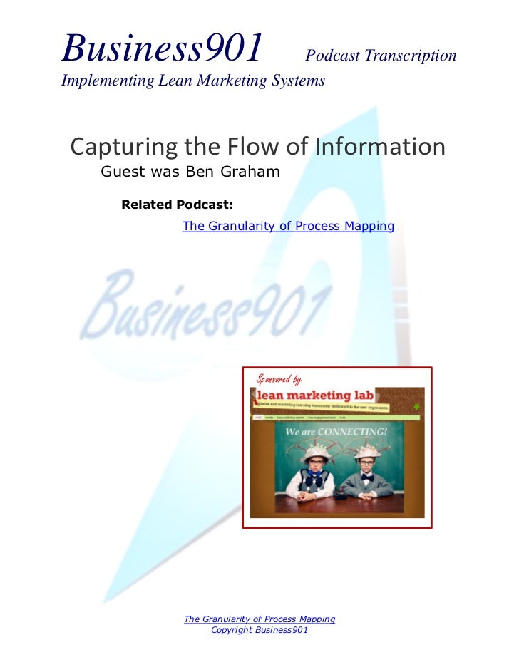 Business901                      Podcast TranscriptionImplementing Lean Marketing Systems Capturing the Flow of Informatio...