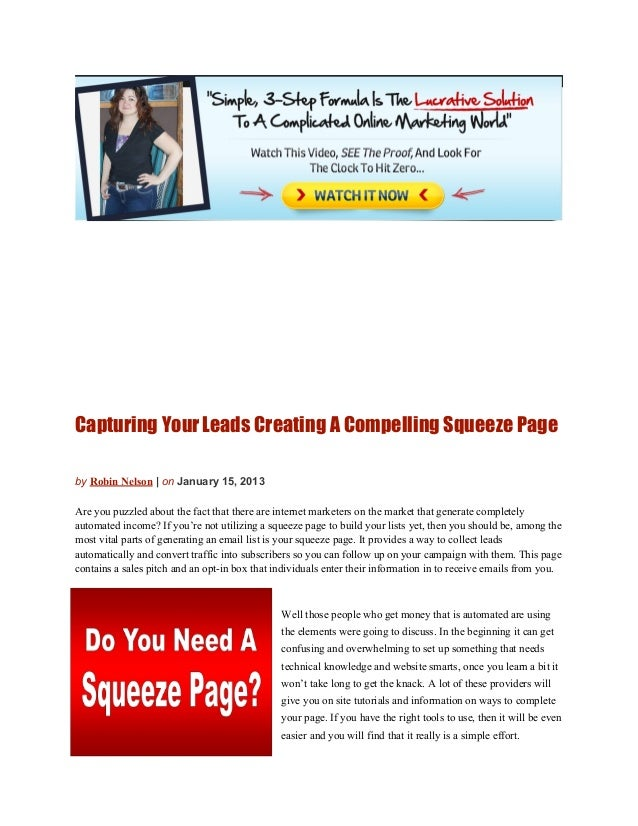 Capturing Your Leads Creating A Compelling Squeeze PagebyRobin Nelson|onJanuary 15, 2013Are you puzzled about the fact...