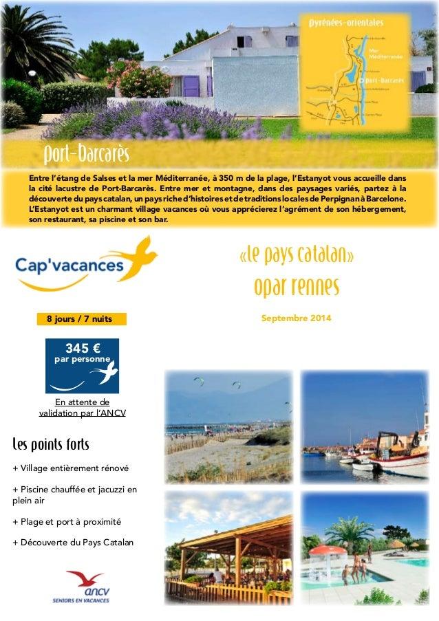 Les points forts + Village entièrement rénové + Piscine chauffée et jacuzzi en plein air + Plage et port à proximité + Déc...