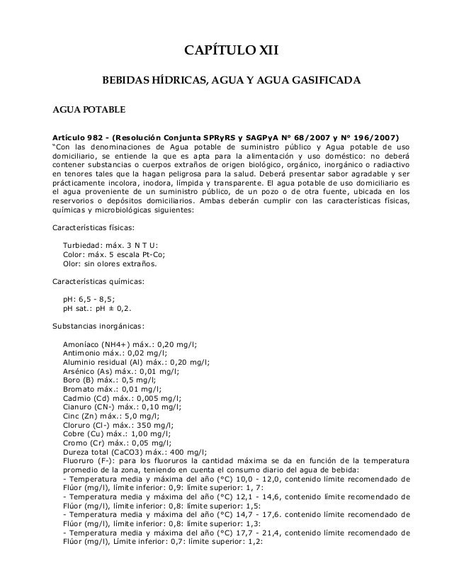 CAPÍTULO XII BEBIDAS HÍDRICAS, AGUA Y AGUA GASIFICADA AGUA POTABLE Artículo 982 - (Resolución Conjunta SPRyRS y SAGPyA N° ...