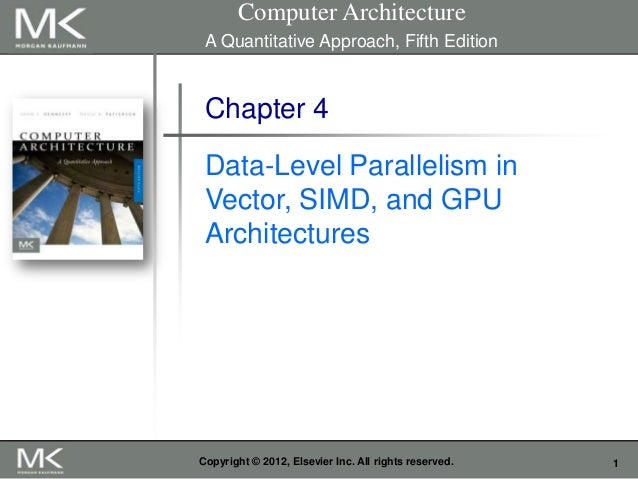 Computer Architecture A Quantitative Approach, Fifth Edition  Chapter 4 Data-Level Parallelism in Vector, SIMD, and GPU Ar...