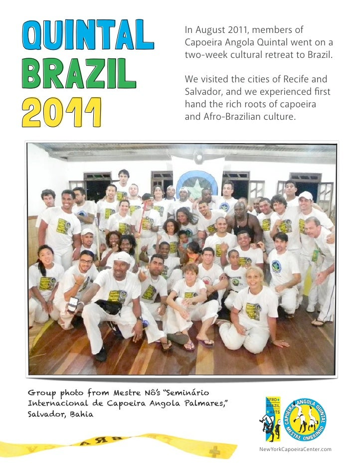 QUINTAL                          In August 2011, members of                                 Capoeira Angola Quintal went o...