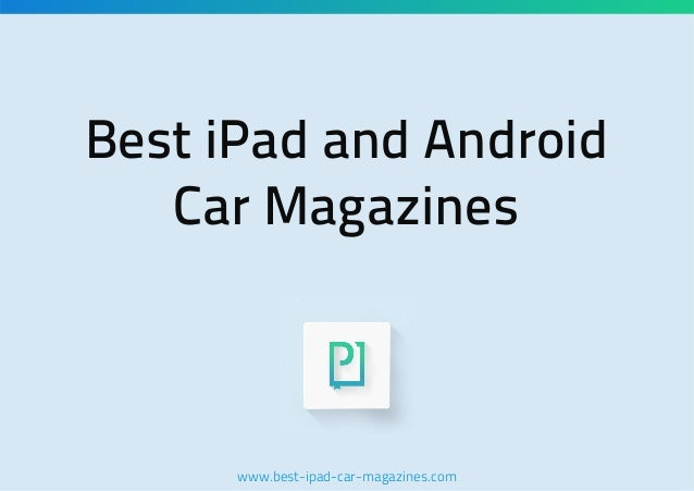 Best iPad and Android Car Magazines  www.best-ipad-car-magazines.com