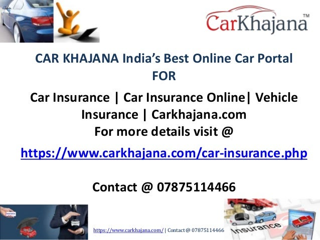 CAR KHAJANA India's Best Online Car Portal FOR Car Insurance | Car Insurance Online| Vehicle Insurance | Carkhajana.com Fo...