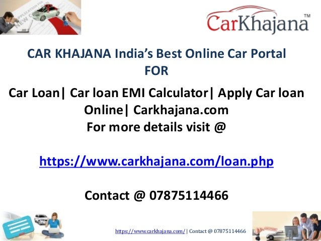 CAR KHAJANA India's Best Online Car Portal FOR Car Loan| Car loan EMI Calculator| Apply Car loan Online| Carkhajana.com Fo...