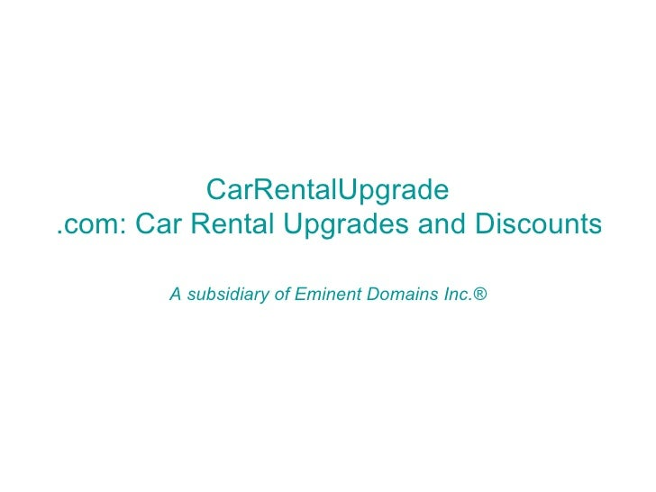 CarRentalUpgrade .com: Car Rental Upgrades and Discounts A subsidiary of Eminent Domains Inc.®