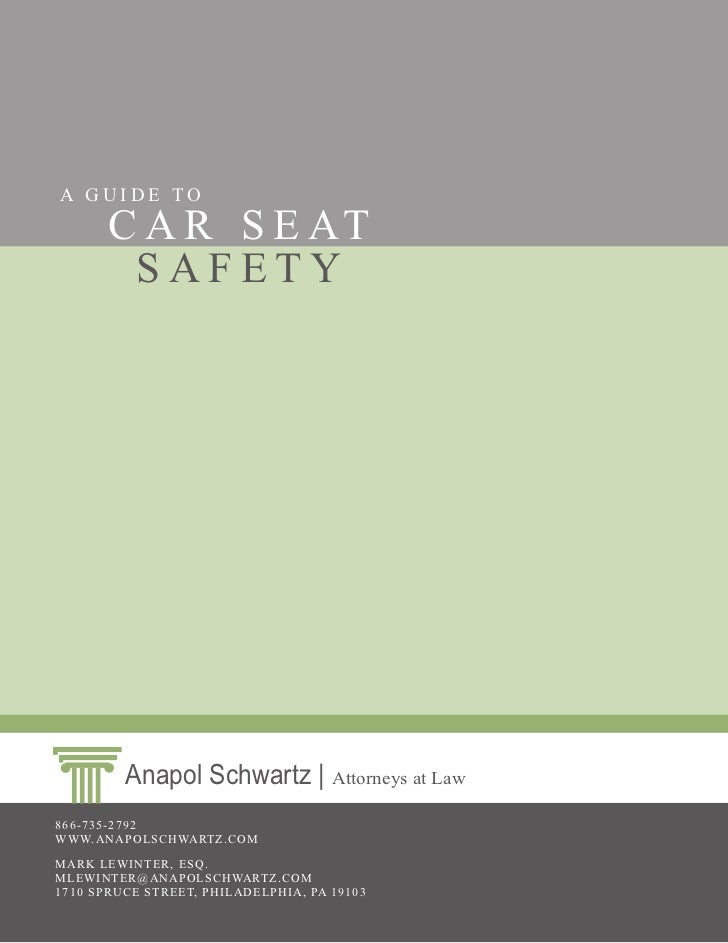 Car Seat Safety Guide A GUIDE TO C R S E AT SAFETY Anapol Schwartz
