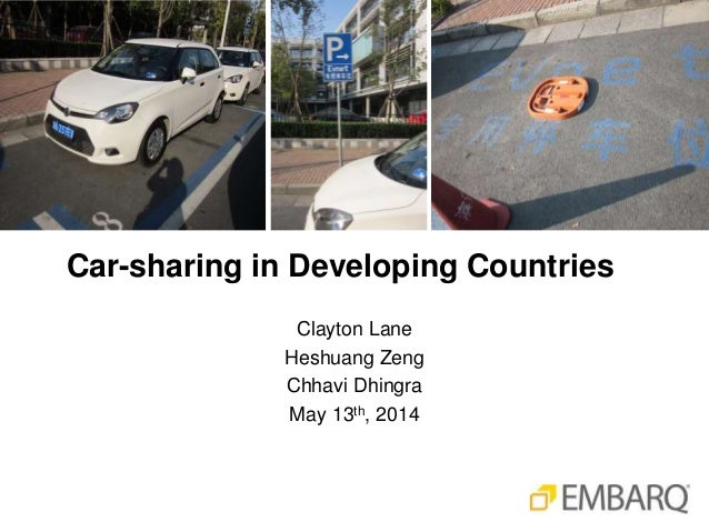 Car-sharing in Developing Countries Clayton Lane Heshuang Zeng Chhavi Dhingra May 13th, 2014