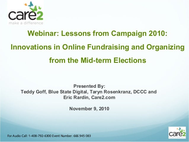 Webinar: Lessons from Campaign 2010: Innovations in Online Fundraising and Organizing from the Mid-term Elections For Audi...