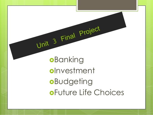 Banking Investment Budgeting Future Life Choices