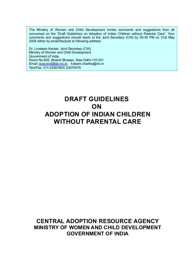 DRAFT GUIDELINES ON ADOPTION OF INDIAN CHILDREN WITHOUT PARENTAL CARE CENTRAL ADOPTION RESOURCE AGENCY MINISTRY OF WOMEN A...