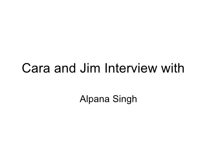 Cara and Jim Interview with Alpana Singh