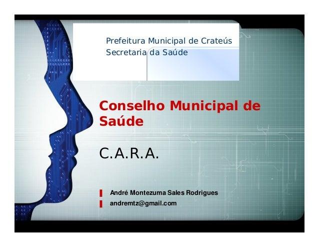 LOGOPrefeitura Municipal de CrateúsSecretaria da Saúde  AnConselho Municipal deSaúdeC.A.R.A. André Montezuma Sales Rodrigu...
