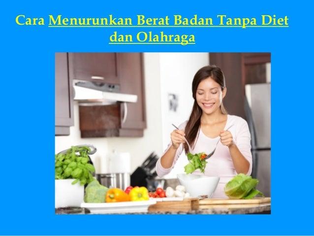 Tips Diet Turun Berat Badan 2-5 Kg Seminggu Tanpa Olahraga
