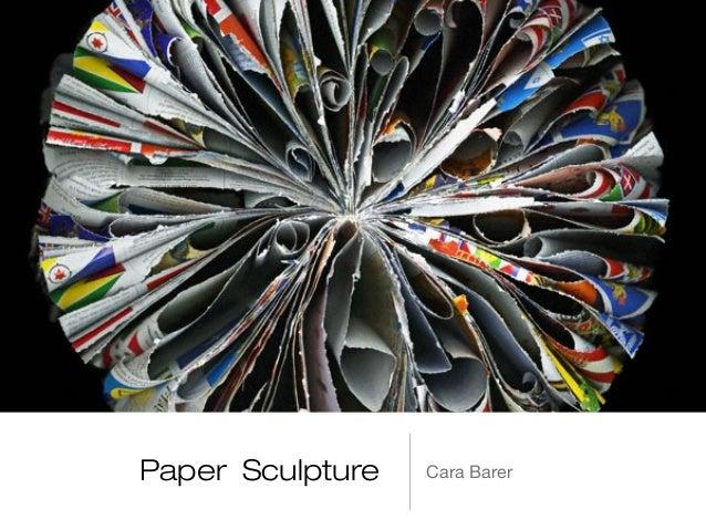 Paper Sculpture Cara Barer