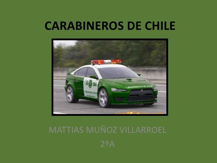 CARABINEROS DE CHILE MATTIAS MUÑOZ VILLARROEL 2ºA