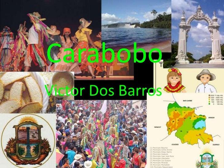 Carabobo   CaraboboVictor Dos BarrosRealizado por Victor Dooos Barros
