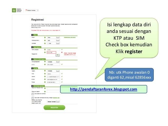 Isi lengkap data dirianda sesuai denganKTP atau SIMCheck box kemudianKlik registerhttp://pendaftaranforex.blogspot.comNb: ...