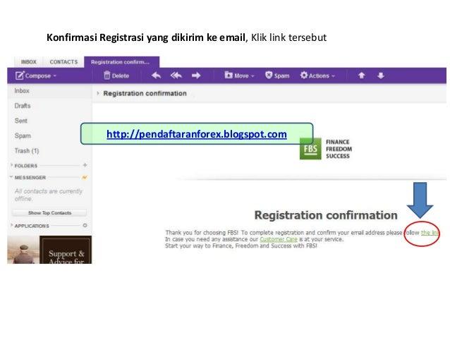 Konfirmasi Registrasi yang dikirim ke email, Klik link tersebuthttp://pendaftaranforex.blogspot.com