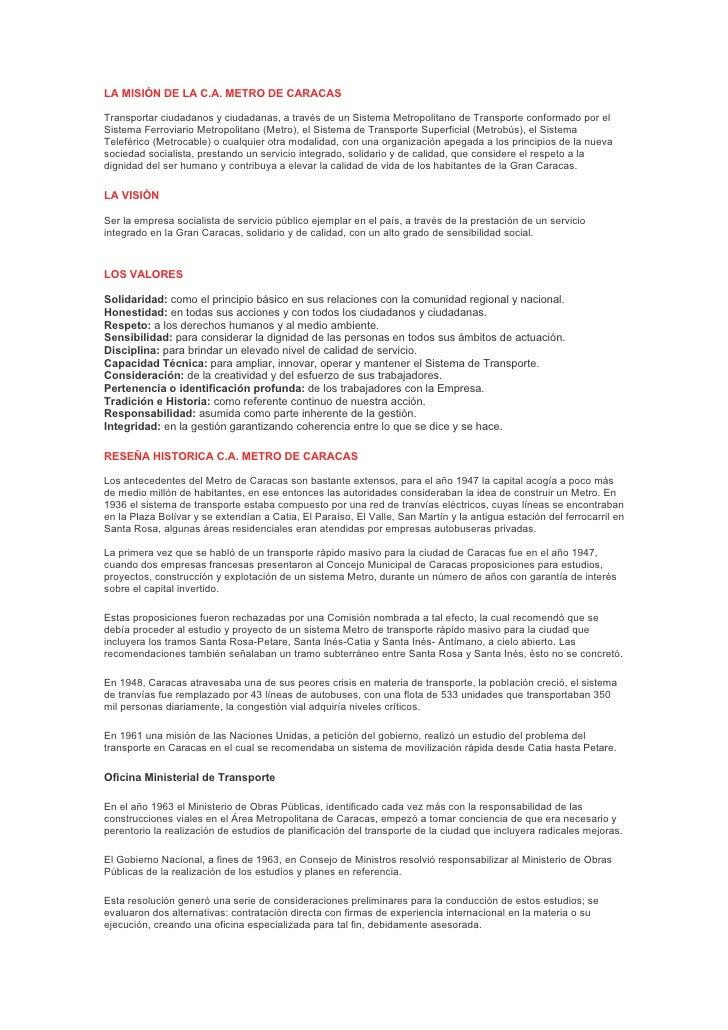 LA MISIÓN DE LA C.A. METRO DE CARACAS  Transportar ciudadanos y ciudadanas, a través de un Sistema Metropolitano de Transp...