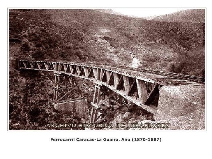 Ferrocarril Caracas-La Guaira. Año (1870-1887)  ...