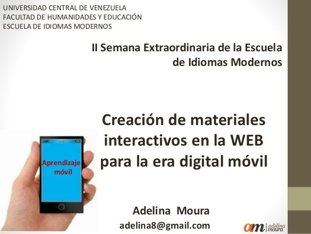 Criação de materiais interativos na WEB para a era digital móvel II Semana Extraordinaria de la Escuela de Idiomas Moderno...