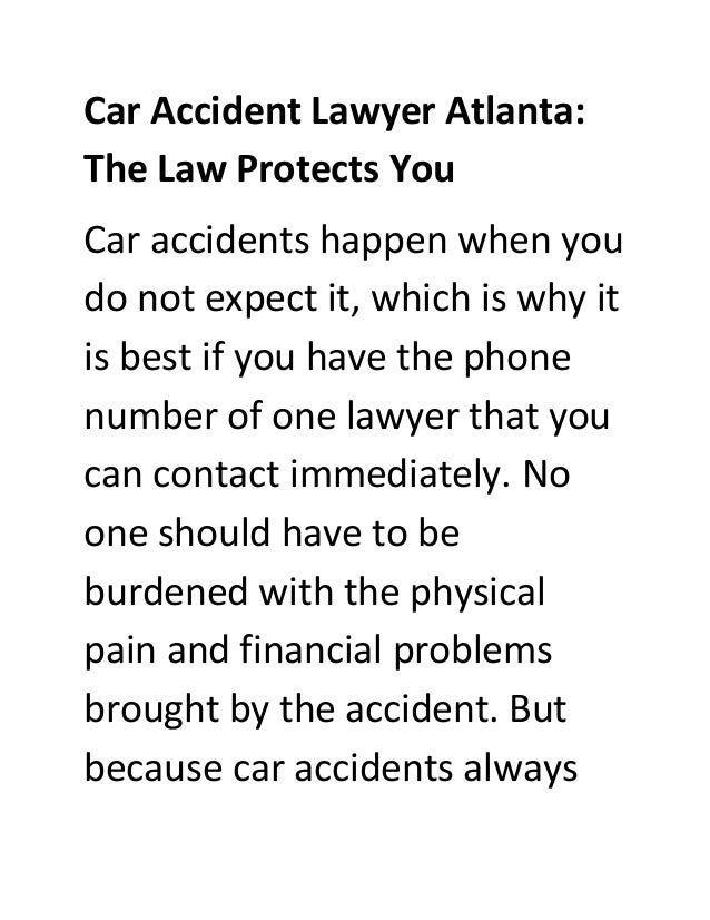 Car Accident Lawyer Atlanta: The Law Protects You Car accidents happen when you do not expect it, which is why it is best ...