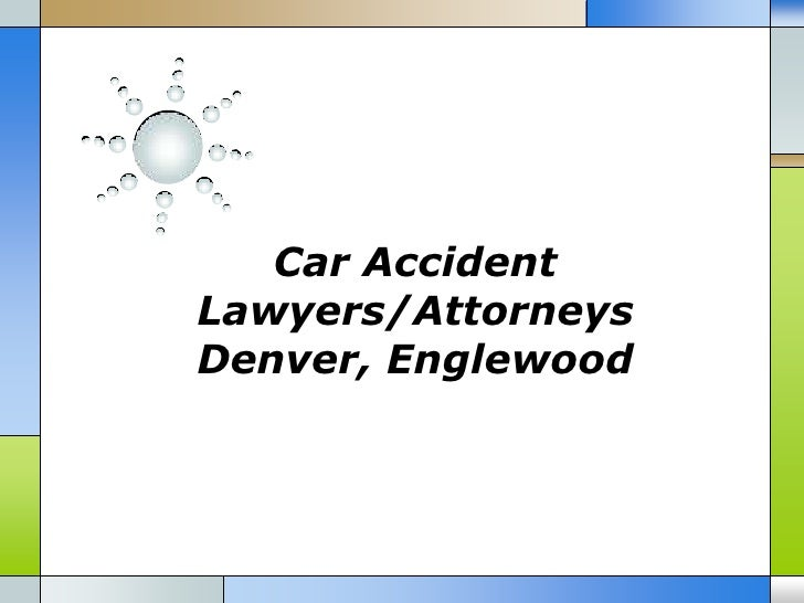 Car AccidentLawyers/AttorneysDenver, Englewood