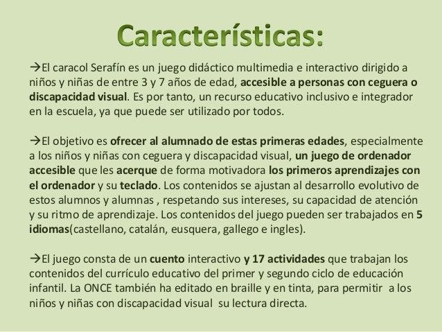 • Su criterio de accesibilidad para los alumnos con discapacidad visual y en general para todos los alumnos. • Se da un de...
