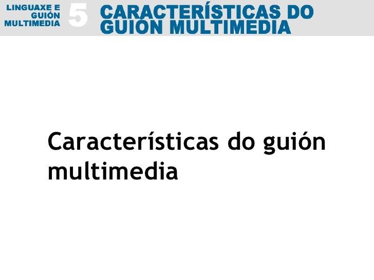 Características do guión multimedia